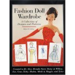 Fashion Doll Wardrobe: A Collection of Designs and Patterns