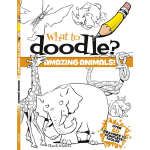 What to Doodle? Amazing Animals! (【按需印刷】)