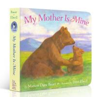 英文原版进口书 My Mother Is Mine 你是我的妈妈纸板书 汪培�E书单 首阶段 名家入门绘本 2-4岁儿童