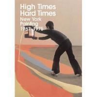 【预订】High Times, Hard Times: New York Painting