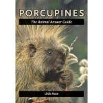 【预订】Porcupines: The Animal Answer Guide