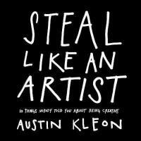 """【预售】 英文原版 """"偷""""师学艺:10个你一定要知道的创意秘籍 Steal Like an Artist: 10 Thi"""