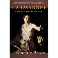 【预订】Caravaggio: Painter of Miracles Y9780061768903