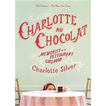 【预订】Charlotte Au Chocolat: Memories of a Restaurant Y9781594486500 美国库房发货,通常付款后3-5周到货!