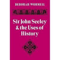 【预订】Sir John Seeley and the Uses of History