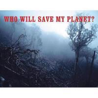 【预订】Who Will Save My Planet?