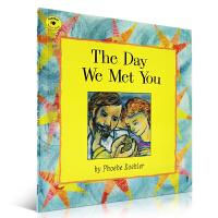进口英文原版 The Day We Met You 温馨亲情 我们遇见你的那一天 亲子绘本读物 迎接家庭新成员 儿童绘