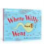 英文原版 Where Willy Went…威利向前冲 生理健康知识启蒙 性教育 成长教育参考 小威向前冲 作者Nicholas Allan