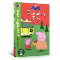 英文原版 Peppa Pig: Camping Trip - Read it yourself with Ladybi