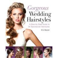 【预订】Gorgeous Wedding Hairstyles: A Step-By-Step Guide to