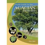 【预订】Field Guide to the Acacias of South Africa