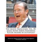 【预订】The Movie Franchises, Vol. 89: James Bond Series
