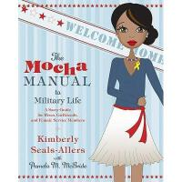 【预订】The Mocha Manual to Military Life: A Savvy Guide for