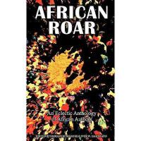 【预订】African Roar: An Eclectic Anthology of African