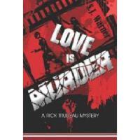 【预订】Love Is Murder: A Rick Trudeau Mystery