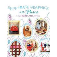 【预订】Shop Image Graphics in Paris: Living, Fashion, Food