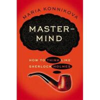 【预订】Mastermind: How to Think Like Sherlock Holmes
