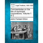 【预订】Commentaries on the Law of Municipal Corporations. Volu