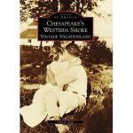 【预订】Chesapeake's Western Shore: Vintage Vacationland