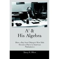 【预订】A3 & His Algebra: How a Boy from Chicago's West Side