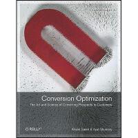 【预订】Conversion Optimization: The Art and Science of