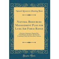 【预订】Natural Resources Management Plan for Luke Air Force Ra