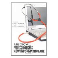 【预订】Medical Professionalism in the New Information Age Y978