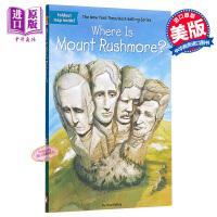 【中商原版】Where Is Mount Rushmore? 哪里是拉莫尔山?Where Is系列 儿童科普读物带插图