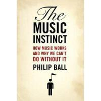 【预订】The Music Instinct: How Music Works and Why We Can't