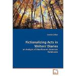 【预订】Fictionalizing Acts in Writers' Diaries