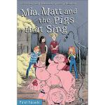 【预订】Mia, Matt and the Pigs That Sing