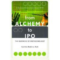 【预订】From Alchemy to IPO: The Business of Biotechnology