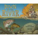 【预订】Down by the River: A Family Fly Fishing Story