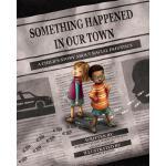 【预订】Something Happened in Our Town: A Child's Story about R