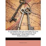 【预订】Illustrirtes Recept-Handbuch Der Praktischen Destillati