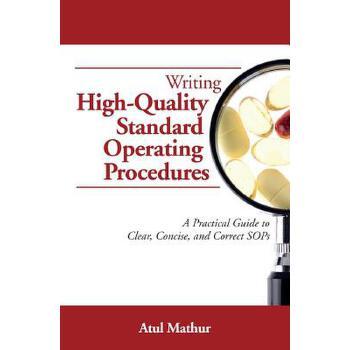 【预订】Writing High-Quality Standard Operating Procedures: A Practical Guide to Clear, Concise, and Correct Sops 预订商品,需要1-3个月发货,非质量问题不接受退换货。
