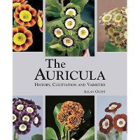 【预订】The Auricula: History, Cultivation and Varieties
