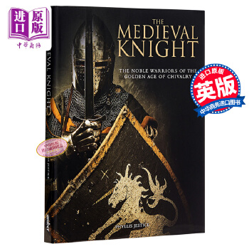 【中商原版】中世纪骑士 英文原版 The Medieval Knight 欧洲史 Dr Phyllis G Jestice The Noble Warriors of the Golden Age of Chivalry
