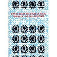 【预订】How to Break the Rules of Brand Design in 10]8 Easy