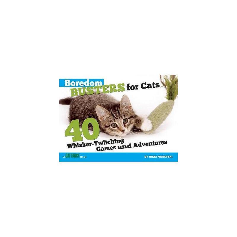 【预订】Boredom Busters for Cats: 40 Whisker-Twitching Games 美国库房发货,通常付款后3-5周到货!