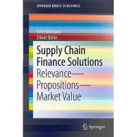 【预订】Supply Chain Finance Solutions: Relevance