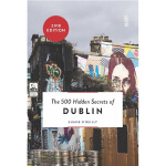 【中商原版】都柏林500个不为人知的秘密 英文原版 The 500 Hidden Secrets of Dublin