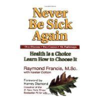 【预订】Never Be Sick Again: Health Is a Choice, Learn How