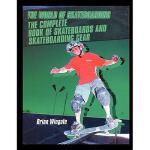【预订】The Complete Book of Skateboards and Skateboarding