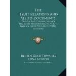 【预订】The Jesuit Relations and Allied Documents: Travels and
