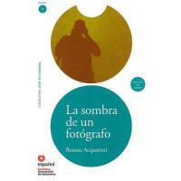 【预订】La Sombra de un Fotografo [With CD (Audio)] = The