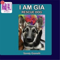 【中商海外直订】I Am Gia: Rescue Dog