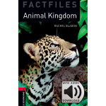 Oxford Bookworms Library: Level 3: Animal Kingdoms Factfile