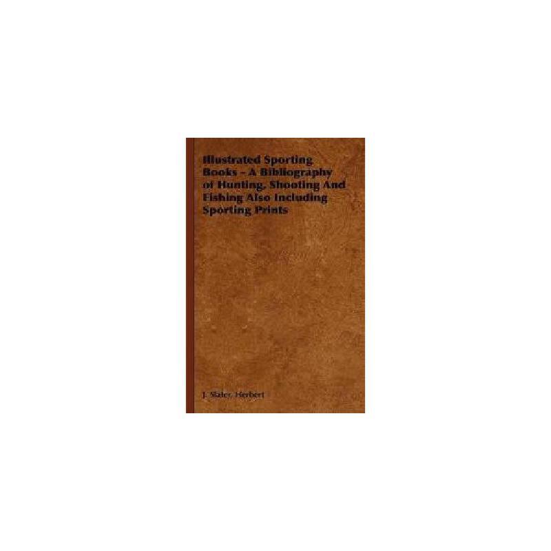 【预订】Illustrated Sporting Books - A Bibliography of 美国库房发货,通常付款后3-5周到货!