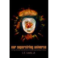 【预订】Our Superstring Universe: Strings, Branes, Extra